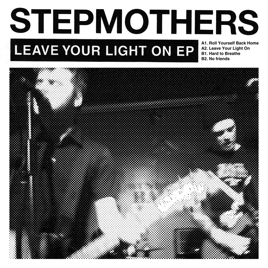 "Stepmothers - Leave Your Light On - 7"" EP - Cover"